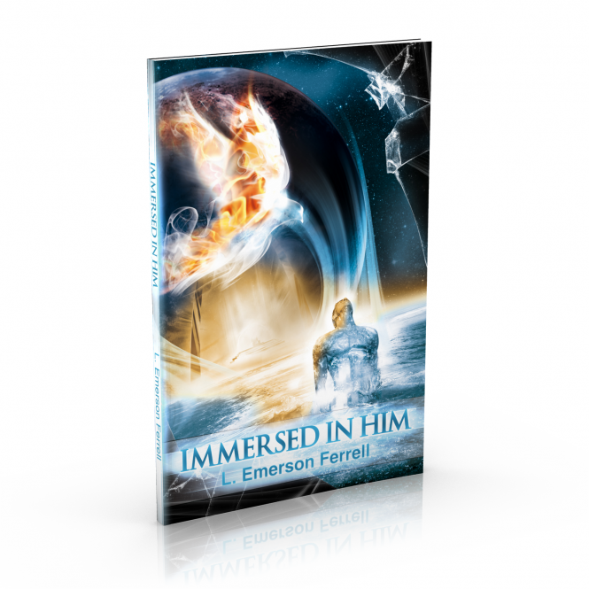 L. Emerson Ferrell | Immersed in Him